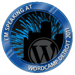I'm speaking at WordCamp Detroit 2011